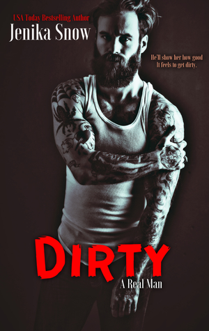 Dirty (A Real Man, #8)
