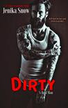 Dirty by Jenika Snow