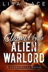 Claimed by the Alien Warlord (TerraMates, #14)