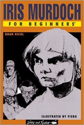 Iris Murdoch for Beginners