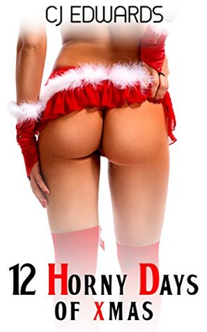 12 Horny Days of Xmas (Santa Sex Book 3)...