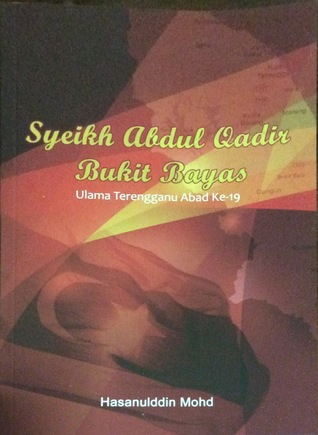 Syeikh Abdul Qadir Bukit Bayas: Ulama Terengganu Abad Ke-19 (ePUB)