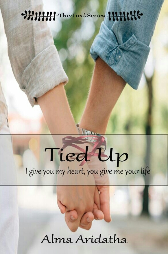 Tied Up: I Give You My Heart, You Give Me Your Life