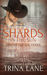 Shards in the Sun (The Heart of Texas, #1) by Trina Lane