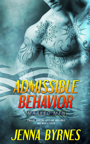 Release Day Review: Admissible Behavior (Marked Men #2) by Jenna Byrnes