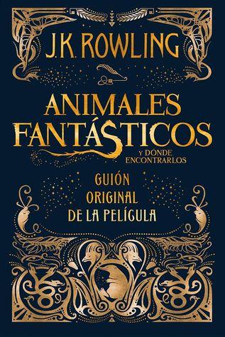Animales fantásticos y dónde encontrarlos. El guión original de la película