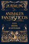 Animales fantásticos y dónde encontrarlos. El guión original ... by J.K. Rowling