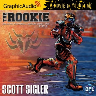 The Rookie (Galactic Football League: Book One) Part 2 of 2