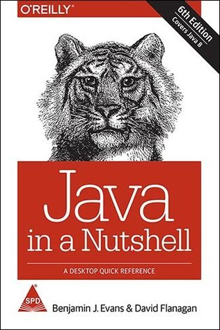 Java in a Nutshell: A Desktop Quick Reference, (Covers Java 8), 6th Edition