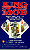 KING OF THE MOB. Rocco Perri and the Women Who Ran His Rackets