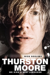 Thurston Moore: We Sing a New Language