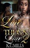 Ain't No Love Like A Thug's Love 2 by K.C. Mills