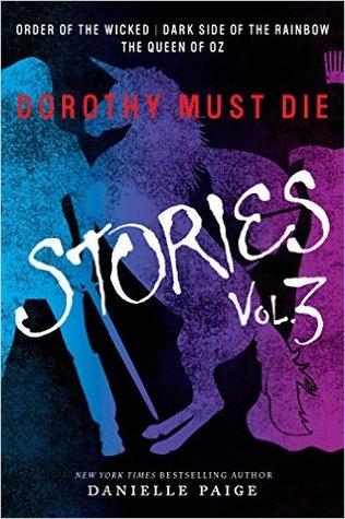 Dorothy Must Die: Stories Vol. 3 (Dorothy Must Die, #0.7-0.9)