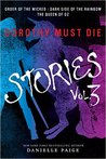 Dorothy Must Die: Stories Vol. 3 (Dorothy Must Die, #0.7-0.9)