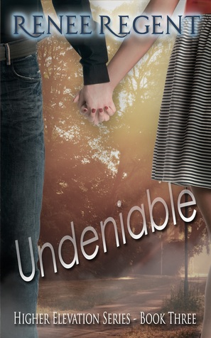Undeniable (Higher Elevation Series Book Three)