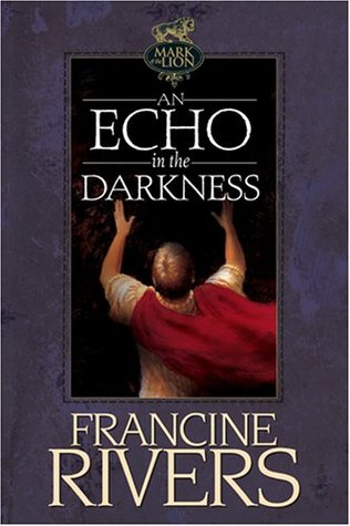 An Echo in the Darkness (Mark of the Lion, #2)