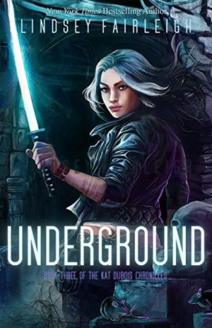 Image result for Underground (The Kat Dubois Chronicles #3) by Lindsey Fairleigh