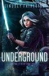 Underground (Kat Dubois Chronicles #3)
