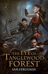 The Eye of Tanglewood Forest (Haymaker Adventures Book 3)
