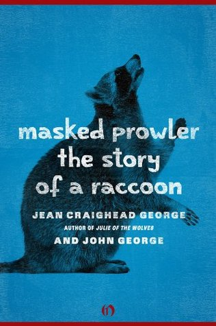 Masked Prowler: The Story of a Raccoon