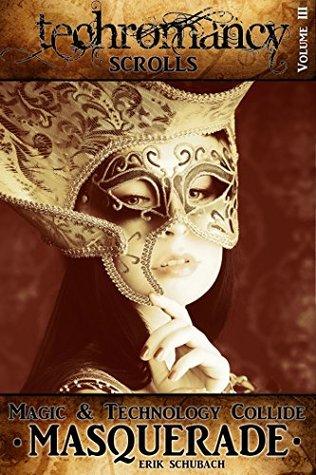 Masquerade(Techromancy Scrolls 3)