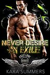 Biker Romance: Never Desire an Exile (Exile Love Biker MC Series Book Book 2)
