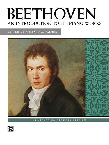 An Introduction to His Piano Works: Beethoven