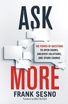Ask More: The Pow...