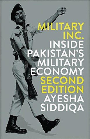 Military Inc. - Second Edition : Inside Pakistan's Military Economy