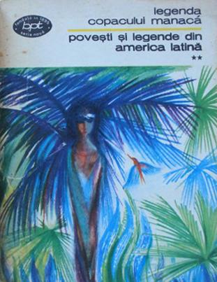 Poveşti şi legende din America Latină (Legenda copacului Manaca, #2)