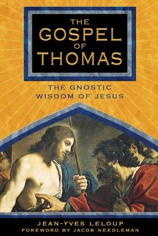 The Gospel of Thomas The Gnostic Wisdom of Jesus
