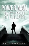 Power Man Reign (The Overman Trilogy Book 1)