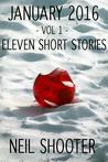 January 2016: Volume 1 - Eleven Short Stories