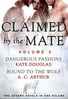 Claimed by the Mate, Vol. 3 (Feral Passions #3)