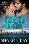 Twisted Desire (Titan World)