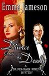 Divorce Can Be Deadly (Dr. Benjamin Bones Mysteries, #2)