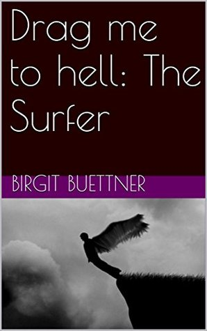 Drag me to hell: The Surfer: Band 1