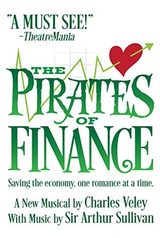 The Pirates of Finance: or, Love at First Sight