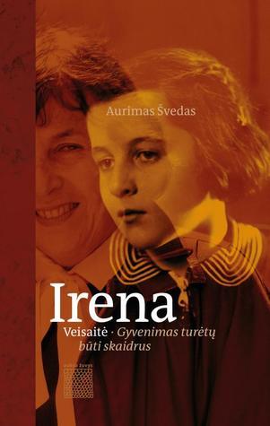 Irena Veisaitė. Gyvenimas turėtų būti skaidrus