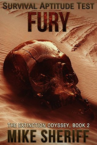 Survival Aptitude Test: Fury (The Extinction Odyssey Book 2)