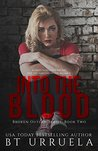 Into the Blood (Broken Outlaw #2)