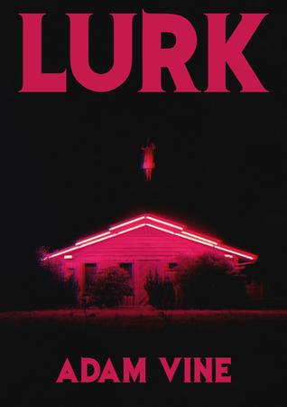 Lurk by Adam Vine