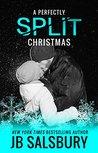 A Perfectly Split Christmas: A Split Short Story