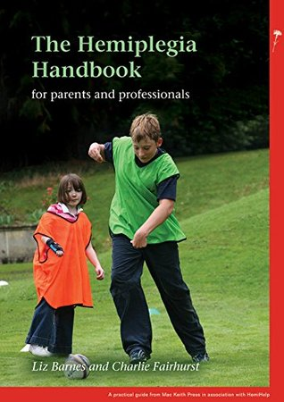 The Hemiplegia Handbook: For parents and professionals (7)