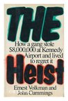 The Heist: How a Gang Stole $8,000,000 at Kennedy Airport & Lived to Regret it