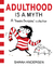 Adulthood Is a Myth (Sarah's Scribbles, #1)