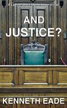 And Justice? (Brent Marks Legal Thrillers #11)