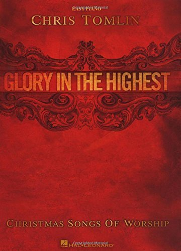 Chris Tomlin - Glory in the Highest: Christmas Songs of Worship Songbook (Easy Piano)