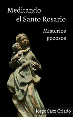 Misterios gozosos by Jorge Sáez Criado