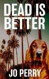 Dead Is Better (Charlie & Rose Investigate #1)